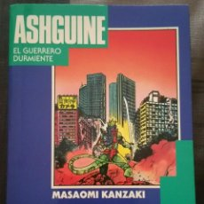 Cómics: ASHGUINE. EL GUERRERO DURMIENTE DE MASAOMI KANZAI. PLANETA DEAGOSTINI 1994. Lote 97135391