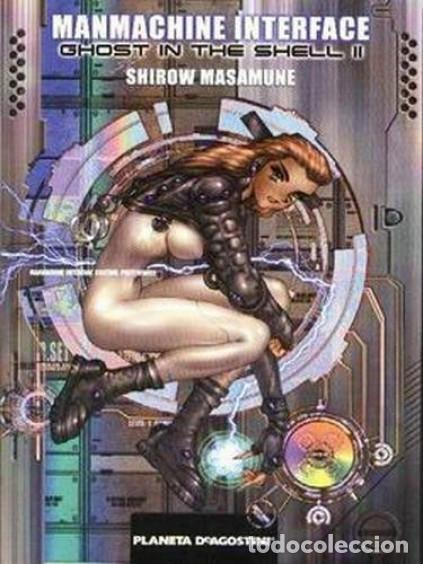 GHOST IN THE SHELL MANMACHINE INTERFACE Nº 2 EDITORIAL PLANETA-DEAGOST (Tebeos y Comics - Manga)