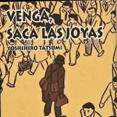 Cómics: VENGA, SACA LAS JOYAS (YOSHIHIRO TATSUMI) PONENT MON - IMPECABLE - OFI15. Lote 125116047