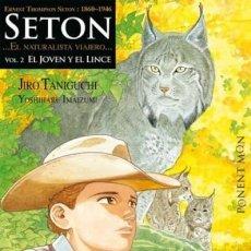 Cómics: SETON EL NATURALISTA VIAJERO Nº 2 EL JOVEN Y EL LINCE (J TANIGUCHI) PONENT MON - IMPECABLE - OFI15. Lote 125123947