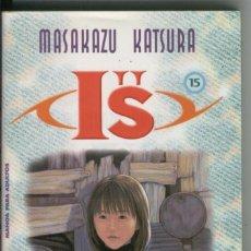 Cómics: IS N.15, MASAKAZU KATSURA. Lote 131974618