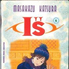 Cómics: IS Nº 6. MASAKAZU KATSURA. PLANETA DE AGOSTINI. COMIC MANGA. Lote 134365182