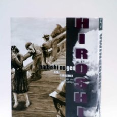 Cómics: HIROSHIMA - HADASHI NO GEN - 5 (KIEJI NAKAZAWA) OTAKULAND, 2003. OFRT ANTES 11E. Lote 264756534