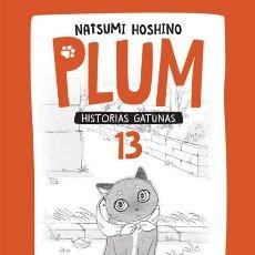 Cómics: CÓMICS. MANGA. PLUM. HISTORIAS GATUNAS 13 - NATSUMI HOSHINO. Lote 136513150
