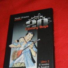 Cómics: 20 CENTURY BOYS, LIBRO 3 EL HOMBRE DE BANGKOK, DE NAOKI URASAWA 2004. Lote 151400958