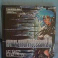 Cómics: HUMAN ERROR PROCESSOR 1.5: MASAMUNE SHIROW: 1 EDICIÓN EN CASTELLANO: CONTIENE UN CD: PLANETA. Lote 168584738
