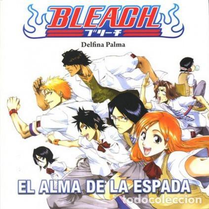 BLEACH EL ALMA DE LA ESPADA COL. MANGA BOOKS Nº 4 (DELFINA PALMA) DOLMEN - MUY BUEN ESTADO - SUB02T (Tebeos y Comics - Manga)