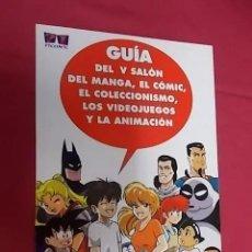 Cómics: GUIA DEL V SALON DEL MANGA OCTUBRE DE 1999 EN MUY BUEN ESTADO. Lote 201160952