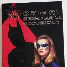 Cómics: LIBRO - BATGIRL DESAFIAR LA OSCURIDAD - SERIE BATMAN & ROBIN - NO ES UN CÓMIC - CHICA MURCIÉLAGO. Lote 48196450