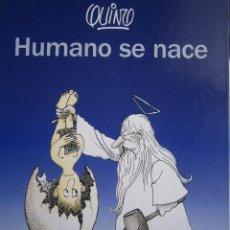 Cómics: HUMANO SE NACE QUINO LUMEN PRIMERA EDICION CON ESTA CUBIERTA 2002. Lote 55151449