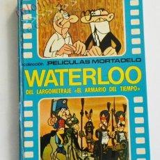 Cómics: LIBRO WATERLOO DE LARGOMETRAJE EL ARMARIO DEL TIEMPO - MORTADELO Y FILEMÓN - CINE HUMOR -NO ES CÓMIC. Lote 69617977