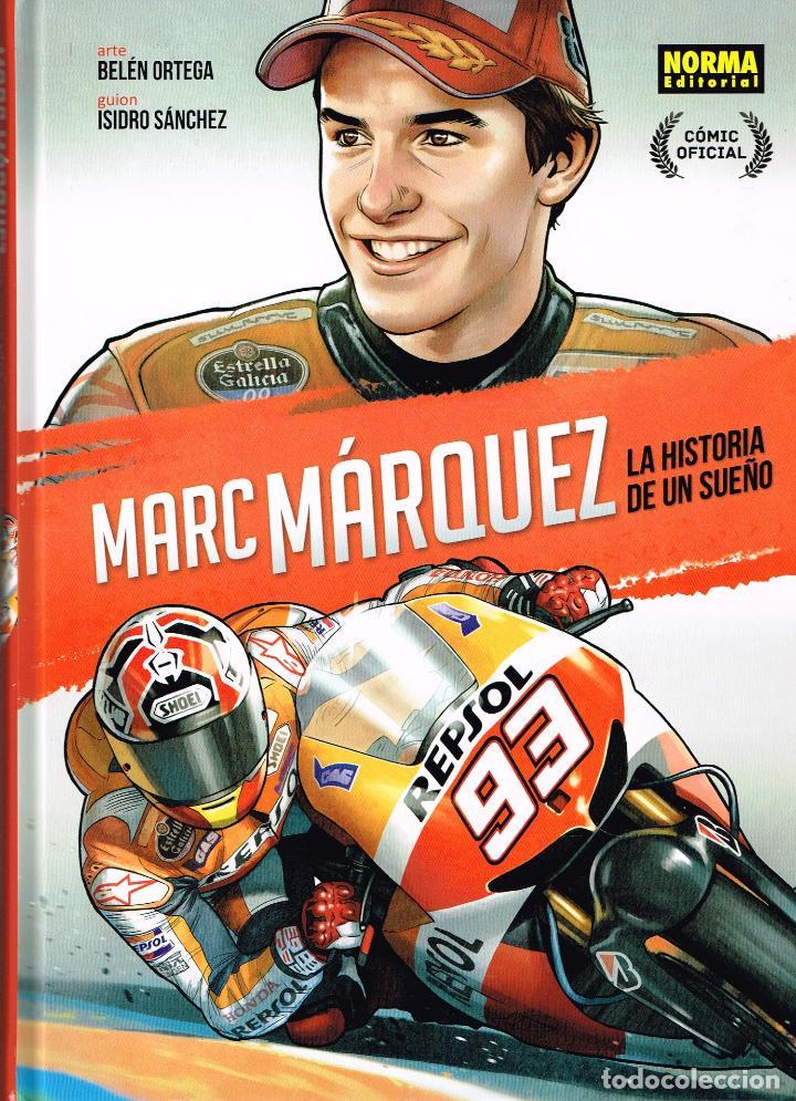 MARC MARQUEZ,LA HISTORIA DE UN SUEÑO.BELÉN ORTEGA. NORMA EDITORIAL (Tebeos y Comics - Comics Merchandising)