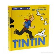 Cómics: LIBRO INFANTIL ÉDITIONS MOULINSART TINTÍN, LOS ANIMALES 24371 (2018). Lote 148429305