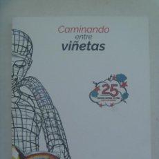 Cómics: CAMINANDO ENTRE VIÑETAS . 25 ANIVERSARIO CONCURSO NACIONAL DE COMIC DE DOS HERMANAS ( SEVILLA ). Lote 160706462