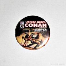 Cómics: CONAN - THE SAVAGE SWORD OF CONAN IMÁN NEVERA 59MM. Lote 107050963