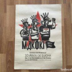 Cómics: MAKOKI. POSTER DE LA EXPOSICIÓN 10 AÑOS DE LUCHA ( 1977-1987) GALERIA METRONOM BARCELONA. Lote 206249802