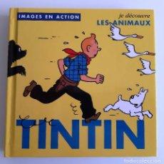 Cómics: TINTIN - IMAGENES EN ACCION - DESCUBRO LOS ANIMALES - EN FRANCES. Lote 206805982