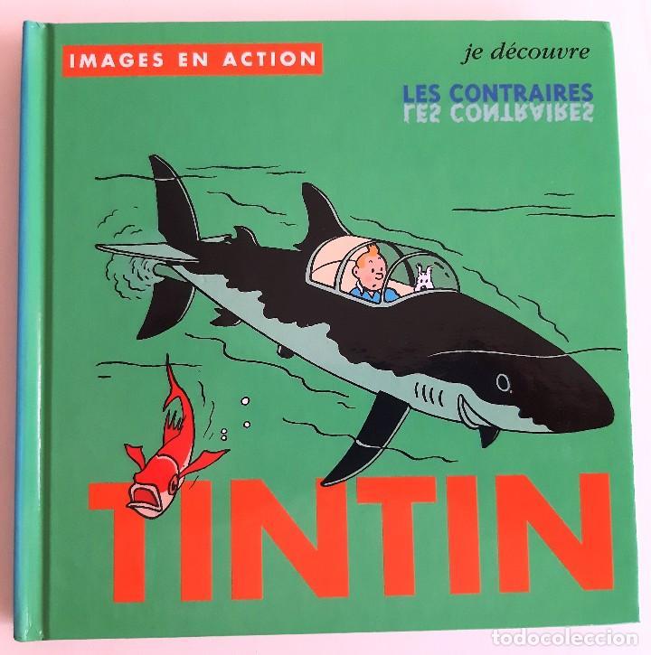 TINTIN - IMAGENES EN ACCION - DESCUBRO LOS OPUESTOS - EN FRANCES (Tebeos y Comics - Comics Merchandising)