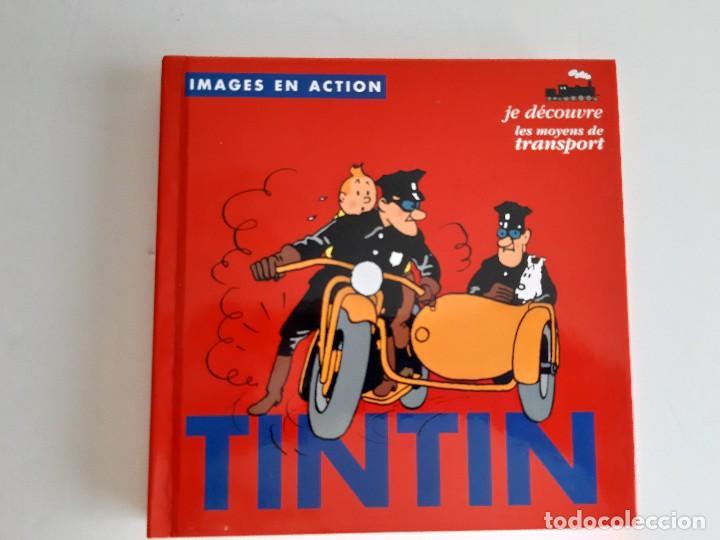 TINTIN - IMAGENES EN ACCION - DESCUBRO LOS MEDIOS DE TRANSPORTE - EN FRANCES (Tebeos y Comics - Comics Merchandising)