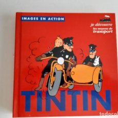 Cómics: TINTIN - IMAGENES EN ACCION - DESCUBRO LOS MEDIOS DE TRANSPORTE - EN FRANCES. Lote 206806812