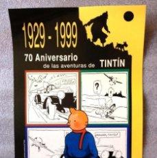 Cómics: POSTER CARTEL CONMEMORATIVO 70 ANIVERSARIO DE LAS AVENTURAS DE TINTÍN 1929 1999 EDITORIAL JUVENTUD. Lote 245972650