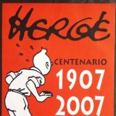 Cómics: POSTER TINTIN CARTEL CONMEMORATIVO DEL CENTENARIO DE HERGÉ 1907 - 2007 EDITORIAL JUVENTUD. Lote 233689100