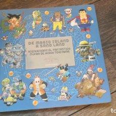 Cómics: DE MAGIC ISLAND A SANDLAND - AKIRA TORIYAMA - LIBRO SOBRE EL AUTOR DE DRAGON BALL EDITORIAL DOLMEN. Lote 237831130