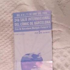 Cómics: 24 SALÓN DEL CÓMIC DE BARCELONA. 2006. ENTRADA. EXCELENTE ESTADO. Lote 262125185