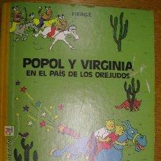 Cómics: POPOL Y VIRGINIA EN EL PAIS DE LOS OREJUDOS HERGE (TINTIN) NORMA. Lote 269499483