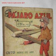 Cómics: EL PÁJARO AZUL, POR JESÚS BLASCO. EDITORIAL CHICOS MADRID, 1942. Lote 23936442