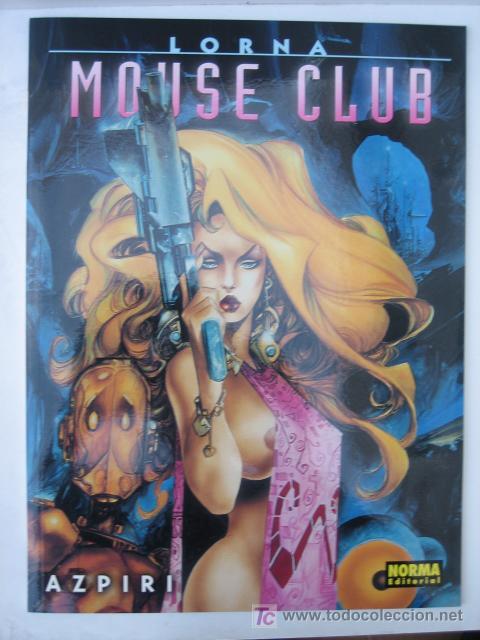 LORNA. MOUSE CLUB - COLECCION AZPIRI Nº 7 - NORMA EDITORIAL (Tebeos y Comics - Norma - Otros)