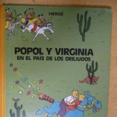 Cómics: POPOL Y VIRGINIA. EN EL PAÍS DE LOS OREJUDOS. HERGÉ. 1ª EDICIÓN. Lote 27338229