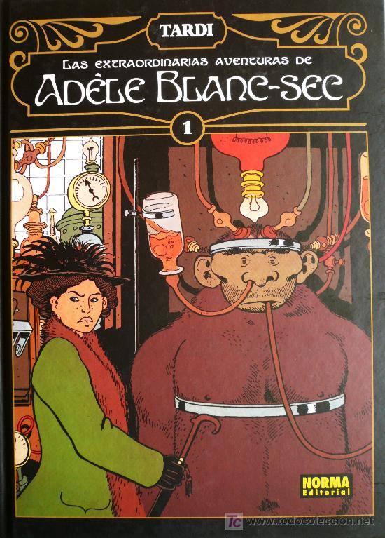 TARDI / LAS EXTRAORDINARIAS AVENTURAS DE ADELE BLANC-SEC (Tebeos y Comics - Norma - Otros)