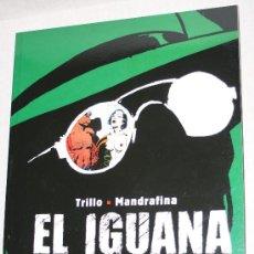 Cómics: EL IGUANA (CARLOS TRILLO & MANDRAFINA) . Lote 26970618