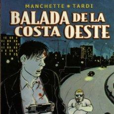 Cómics: BALADA DE LA COSTA OESTE - MANCHETTE/TARDI - COMIC NOIR 8 - NORMA. Lote 27204759