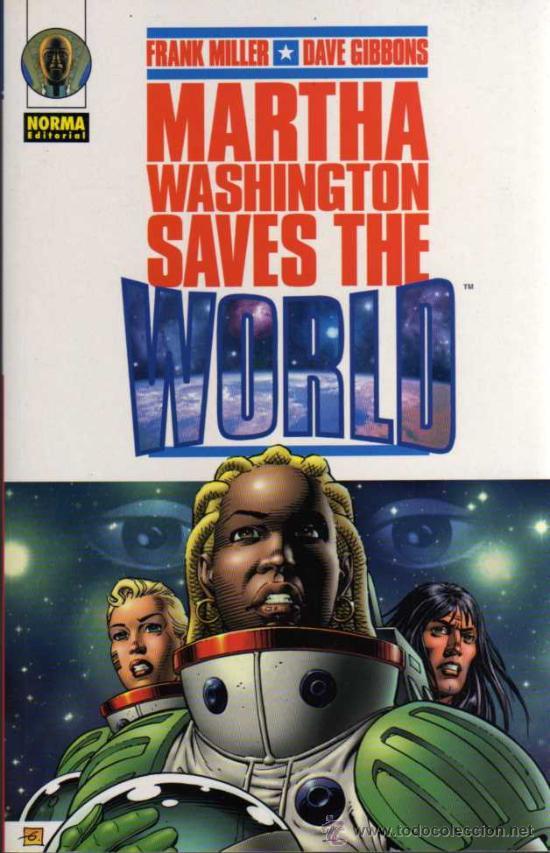 MARTHA WASHINGTON SAVES THE WORLD - MILLER / GIBBONS - NORMA EDITORIAL (Tebeos y Comics - Norma - Comic USA)