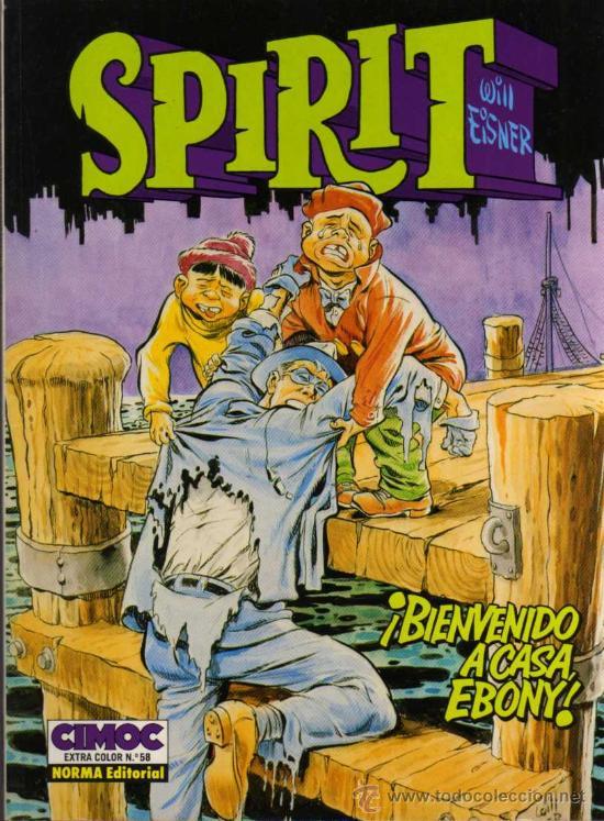 SPIRIT - ¡BIENVENIDO A CASA, EBONY! - WILL EISNER - CIMOC EXTRA COLOR Nº 58 - NORMA EDITORIAL (Tebeos y Comics - Norma - Comic USA)