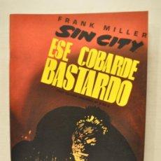 Cómics: ESE COBARDE BASTARDO (FRANK MILLER) #6. LEGEND - SIN CITY. ED.NORMA. AÑO 1996. Lote 29745901