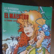 Cómics: LA BÚSQUEDA DEL PÁJARO DEL TIEMPO. EL MAESTRO. LE TENDRE-LOISEL. Lote 30963687