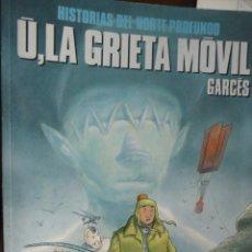 Cómics: U, LA GRIETA MÓVIL. GARCÉS. Lote 30969307