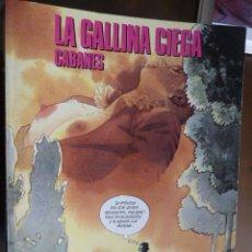 Cómics: LA GALLINA CIEGA. CABANES. NORMA. Lote 30991487