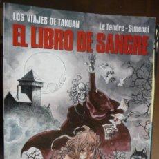 Cómics: LOS VIAJES DE TAKUAN. EL LIBRO DE LA SANGRE. LE TENDRE-SIMEONI. NORMA. Lote 30991538