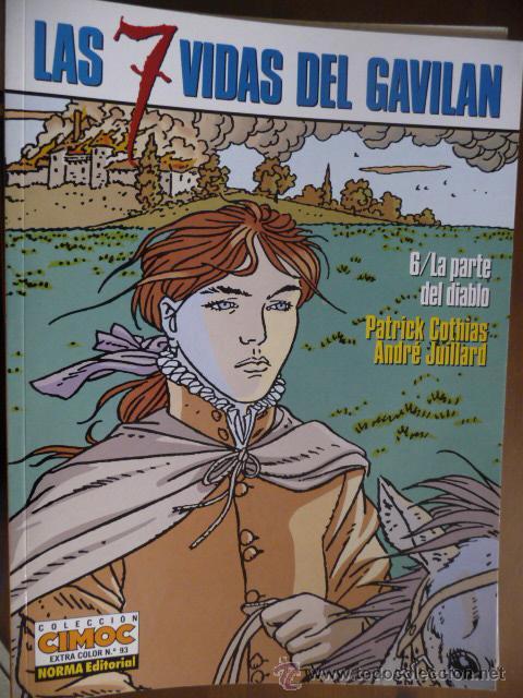 LAS 7 VIDAS DEL GAVILÁN (6). LA PARTE DEL DIABLO. COTHIAS-JUILLARD (Tebeos y Comics - Norma - Cimoc)