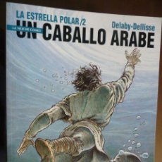 Cómics: LA ESTRELLA POLAR (2). UN CABALLO ÁRABE. DELABY-DELLISSE. NORMA. Lote 30991596