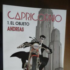 Cómics: CAPRICORNIO (1). EL OBJETO. ANDREAS. NORMA. Lote 30991640
