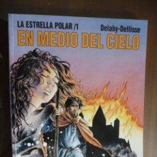 Cómics: LA ESTRELLA POLAR (1). EN MEDIO DEL CIELO. DELABY-DELLISE. NORMA. Lote 30996766