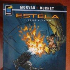 Cómics: ESTELA. MORVAN/BUCHET. Nº 1. FUEGO Y CENIZA. NORMA EDITORIAL. Lote 32522645