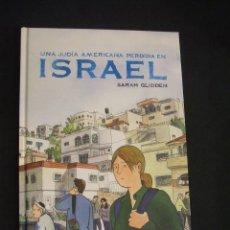 Cómics: UNA JUDIA AMERICANA PERDIDA EN ISRAEL - CON DIBUJO ORIGINAL DE SARAH GLIDDEN - NORMA EDITORIAL - . Lote 33329225
