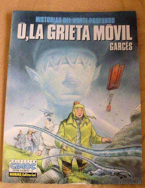 Ú, LA GRIETA MÓVIL – GARCÉS – CIMOC EXTRA COLOR 73 - NORMA ED, 1991 - MUY BUEN ESTADO (Tebeos y Comics - Norma - Cimoc)