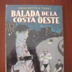 Cómics: BALADA DE LA COSTA OESTE MANCHETTE Y TARDI NORMA EDITORIAL. Lote 34342737